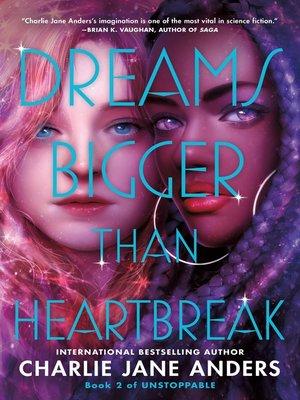 cover image of Dreams Bigger Than Heartbreak