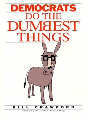 cover image of Democrats do the Dumbest Things