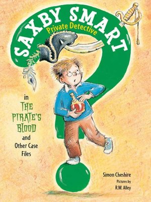 cover image of The Pirate's Blood and Other Case Files--Saxby Smart, Private Detective