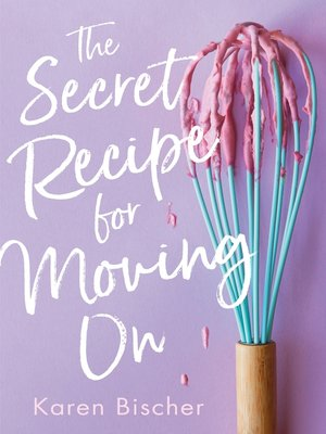 cover image of The Secret Recipe for Moving On