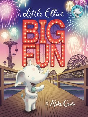 cover image of Little Elliot, Big Fun