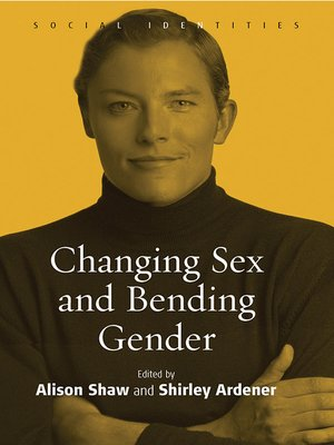 cover image of Changing Sex And Bending Gender