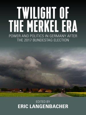 cover image of Twilight of the Merkel Era