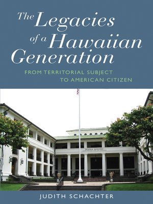 cover image of The Legacies Of A Hawaiian Generation