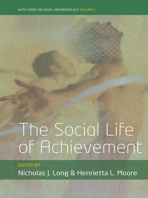cover image of The Social Life Of Achievement