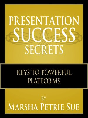 cover image of Presentation Success Secrets Keys to Powerful Platforms (Duplicate: Public Speaking Success Secrets)