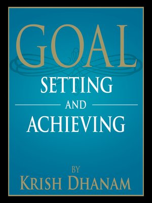 cover image of Goal Setting and Achieving