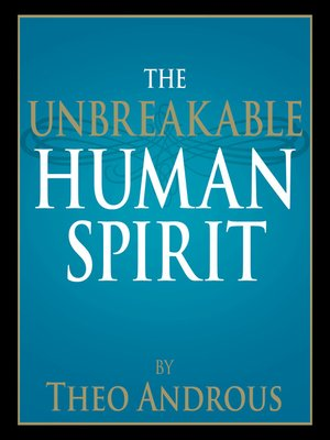 cover image of The Unbreakable Human Spirit