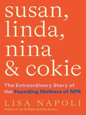 cover image of Susan, Linda, Nina & Cokie