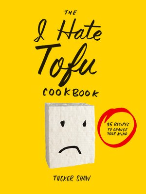 cover image of The I Hate Tofu Cookbook