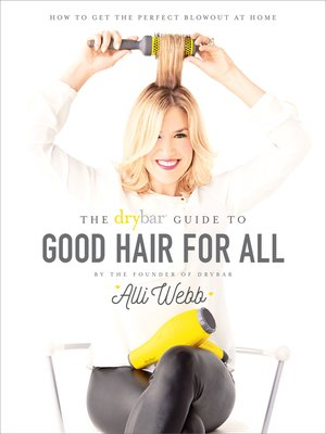 cover image of The Drybar Guide to Good Hair for All