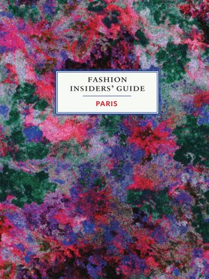 cover image of The Fashion Insiders' Guide to Paris