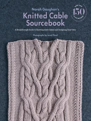 cover image of Norah Gaughan's Knitted Cable Sourcebook