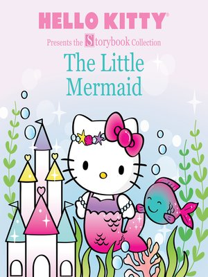 cover image of Hello Kitty Presents the Storybook Collection: The Little Mermaid