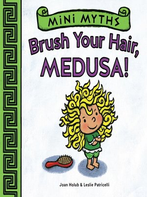cover image of Brush Your Hair, Medusa! (Mini Myths)