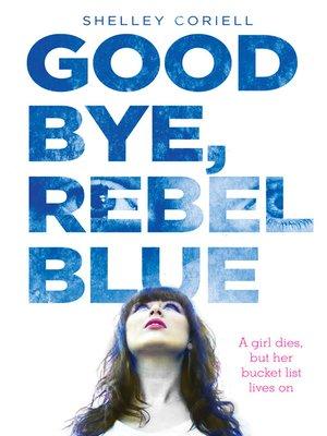 cover image of Goodbye, Rebel Blue