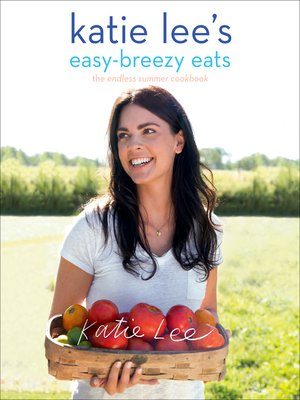 cover image of Katie Lee's Easy-Breezy Eats