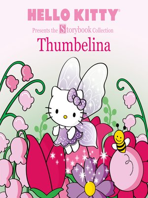 cover image of Hello Kitty Presents the Storybook Collection: Thumbelina