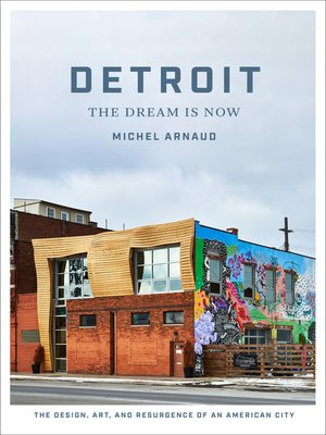 cover image of Detroit: The Dream Is Now
