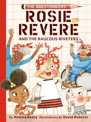cover image of Rosie Revere and the Raucous Riveters