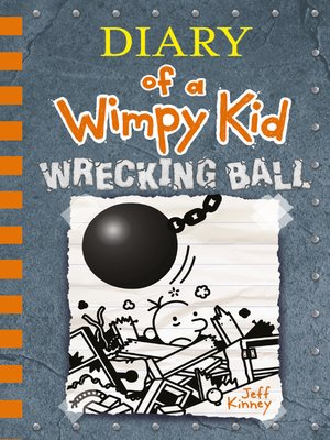 Wrecking Ball Diary Of A Wimpy Kid Book 14 By Jeff Kinney Overdrive Ebooks Audiobooks And Videos For Libraries And Schools