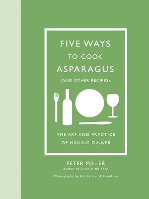 cover image of Five Ways to Cook Asparagus (and Other Recipes)