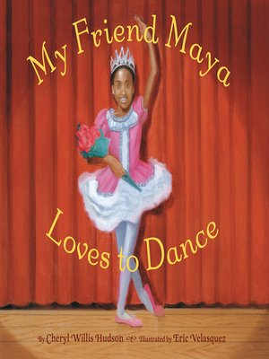 cover image of My Friend Maya Loves to Dance