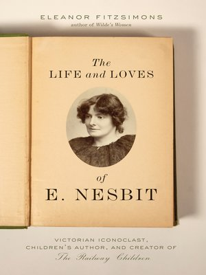 cover image of The Life and Loves of E. Nesbit