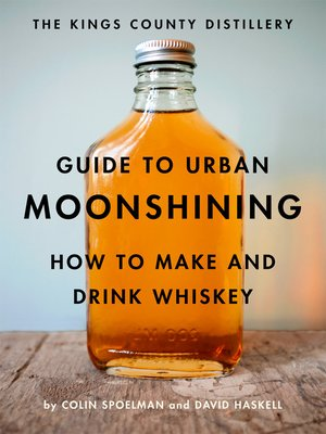 cover image of The Kings County Distillery Guide to Urban Moonshining