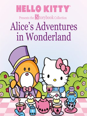cover image of Hello Kitty Presents the Storybook Collection: Alice's Adventures in Wonderland