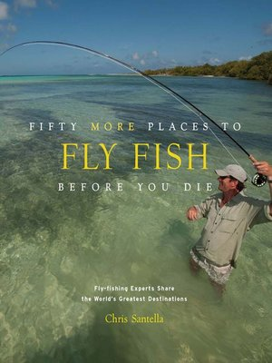 cover image of Fifty More Places to Fly Fish Before You Die