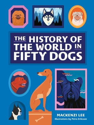 cover image of The History of the World in Fifty Dogs