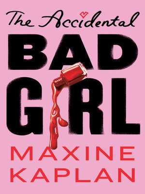 cover image of The Accidental Bad Girl