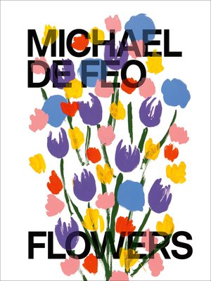 cover image of Michael De Feo: Flowers