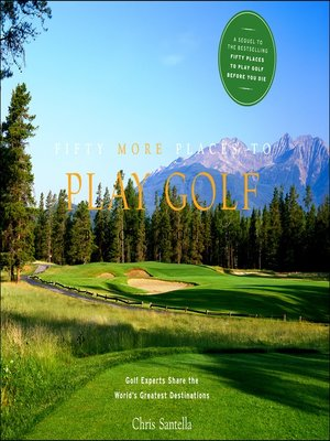 cover image of Fifty More Places to Play Golf Before You Die