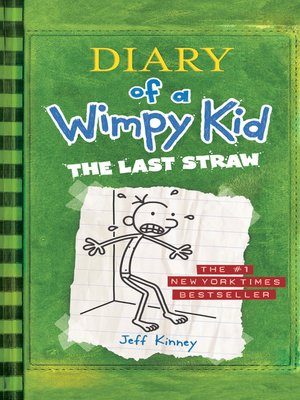 The Last Straw By Jeff Kinney Overdrive Ebooks Audiobooks And Videos For Libraries And Schools