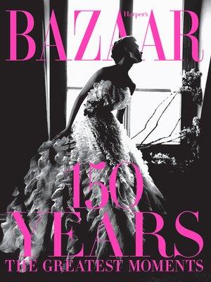 cover image of Harper's Bazaar: 150 Years