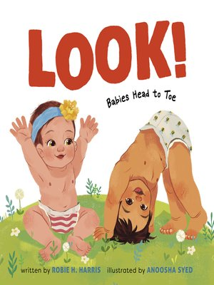 cover image of Look!: Babies Head to Toe