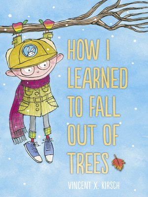 cover image of How I Learned to Fall Out of Trees