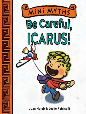 cover image of Be Careful, Icarus! (Mini Myths)
