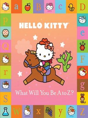 cover image of What Will You Be A to Z?