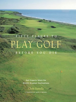 cover image of Fifty Places to Play Golf Before You Die