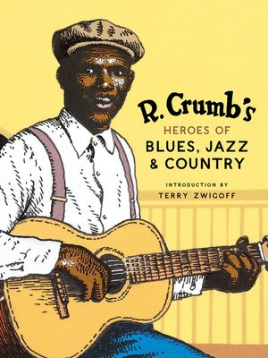 cover image of R. Crumb's Heroes of Blues, Jazz & Country