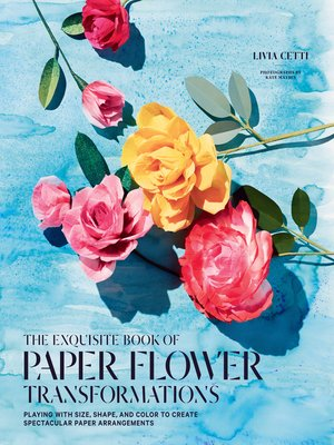 cover image of The Exquisite Book of Paper Flower Transformations