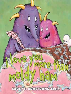 cover image of I Love You More Than Moldy Ham