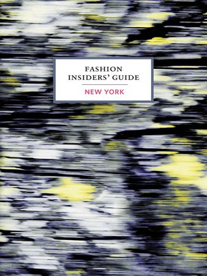 cover image of The Fashion Insiders' Guide to New York