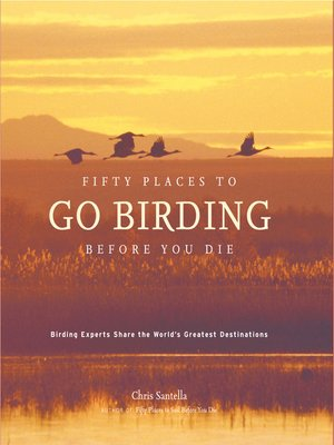 cover image of Fifty Places to Go Birding Before You Die