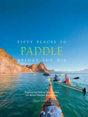 cover image of Fifty Places to Paddle Before You Die