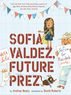 cover image of Sofia Valdez, Future Prez