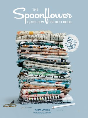 cover image of The Spoonflower Quick-sew Project Book